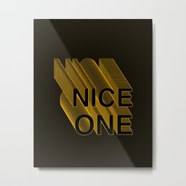 'Nice One' - Layered type Metal Print