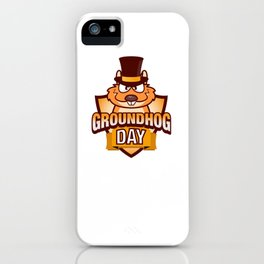 Happy Groundhog Day design Awesome Cute Groundhog design iPhone Case