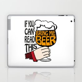 If You Can Read This Bring Me Beer Laptop & iPad Skin