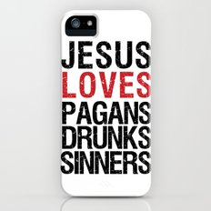 Jesus Loves Pagans, Drunks, Sinners Slim Case iPhone (5, 5s)