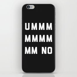 Umm No Funny Quote iPhone Skin