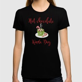 Hot chocolate and Kinda Day candy Sweets  T-shirt