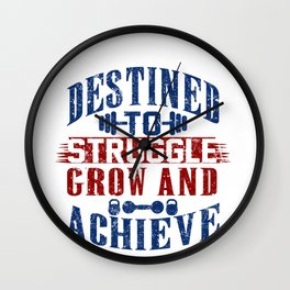 Destined To Struggle Grow And Achieve Gym Clothes Light Weathered Wall Clock