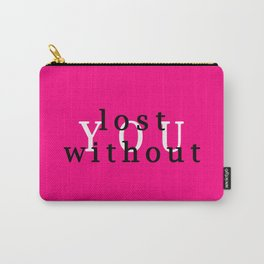 YOU lost without Carry-All Pouch