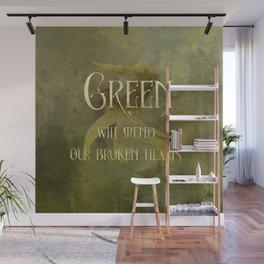 GREEN will heal our broken hearts. Shadowhunter Children's Rhyme. Wall Mural