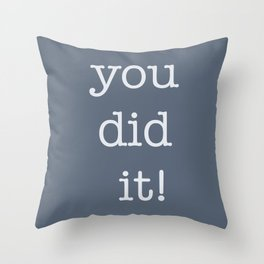 You Did It! Throw Pillow
