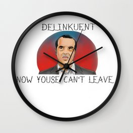 now youse cant leave Wall Clock
