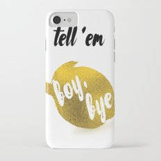 Boy, Bye. iPhone 7 Slim Case