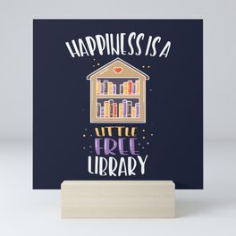 Happiness Is A Little Free Library - Books & Passion Gift Mini Art Print