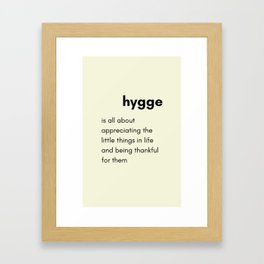 Hygge - Appreciating the little things in life Framed Art Print