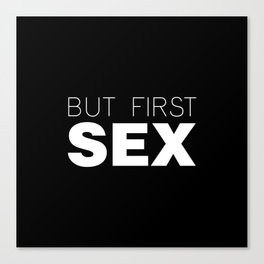 But First Sex Canvas Print