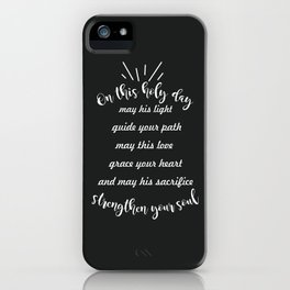 May his sacrifice strengthen your soul iPhone Case