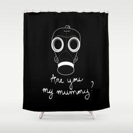 Doctor Who - Are you my mummy ? Shower Curtain