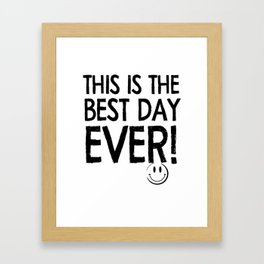 Best day Framed Art Print