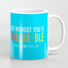 Life Without You is Unbearable Coffee Mug