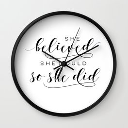 SHE BELIEVED SHE Could So She Did,Printable Art,Girls Room Decor,Gift For Her,Girls Bedroom Art Wall Clock