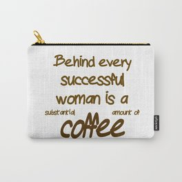 Behind Every Successful Woman Carry-All Pouch