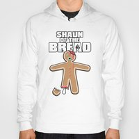 shaun of the dead Hoodies featuring Shaun Of The Dead (Shaun Of The Bread) by Creative Spectator