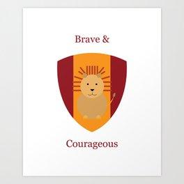 Brace & Courageous Art Print Art Print