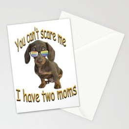 You Can't scare me, I have two Moms Stationery Cards