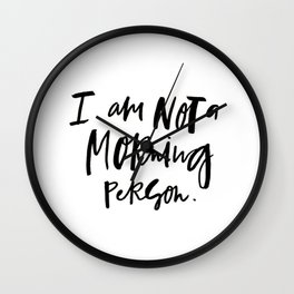 not a morning person Wall Clock
