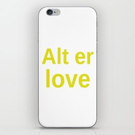 Alt er love yellow iPhone Skin