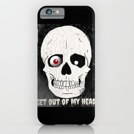 Get Out Of My Head iPhone Case