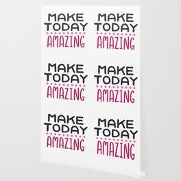 Make Today Amazing Wallpaper