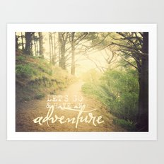 Let's Go And Have An Adventure! Art Print