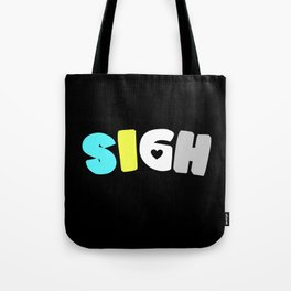 Sigh (Requiessexual/romantic) Tote Bag