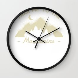 Take me to the Mountains Outdoors Camping Wall Clock