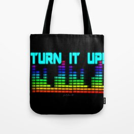 Turn It Up! Tote Bag