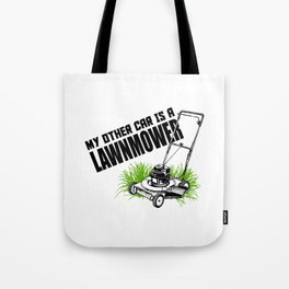 My Other Car Is A Lawnmower Tote Bag