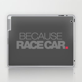 BECAUSE RACE CAR v4 HQvector Laptop & iPad Skin