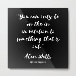 26  |  Alan Watts Quote 190516 Metal Print