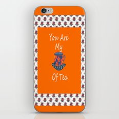 You Are My Cup Of Tea iPhone & iPod Skin