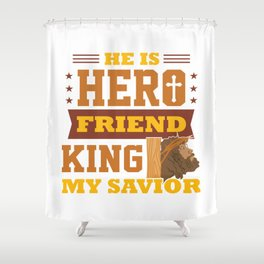 Funny Jesus Hero Friend Christian Quote Meme Gift Shower Curtain