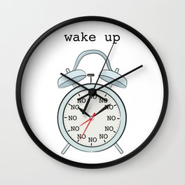 Wake up.NO Wall Clock