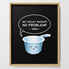 No Toilet Paper No Problem Tabo Funny Filipino Pinoy Hygiene Tool Serving Tray