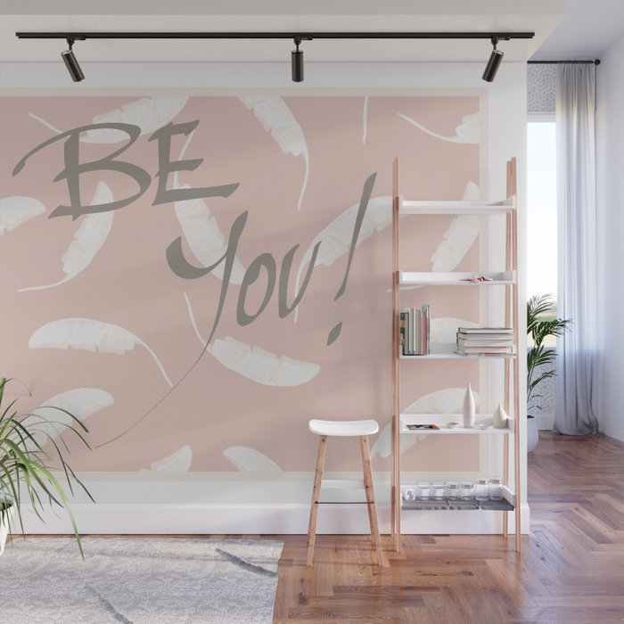 Be You society6 motivational Wall Mural by designdn Society6