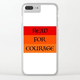 READ FOR COURAGE Clear iPhone Case