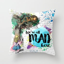 Alice in Wonderland - We're All Mad Here Throw Pillow