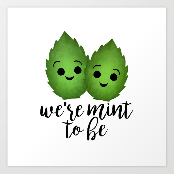 We're Mint To Be Art Print