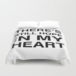 Feel It 'There's Still Hope In My Heart' Duvet Cover