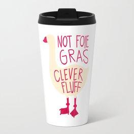 Not Foie Gras, Clever Fluff! Travel Mug