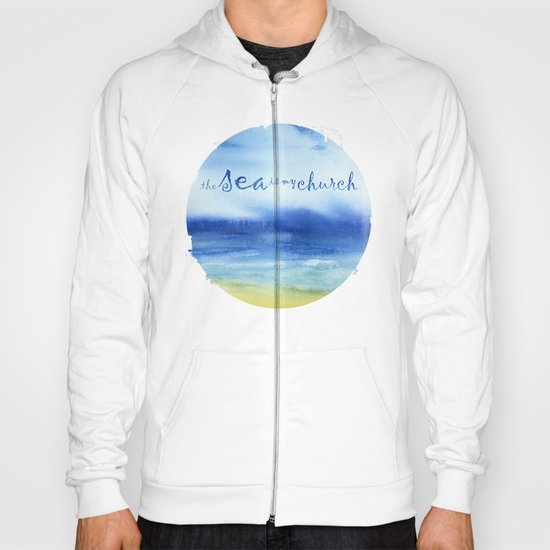 The Sea Is My Church (text) Hoody
