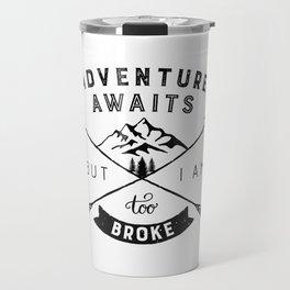 Too Broke for Adventures Travel Mug
