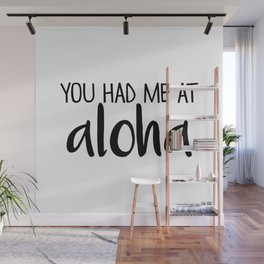 You Had Me At Aloha Wall Mural