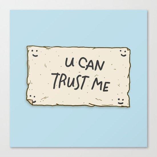 U Can Trust Me Canvas Print