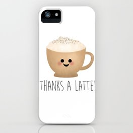 Thanks A Latte iPhone Case